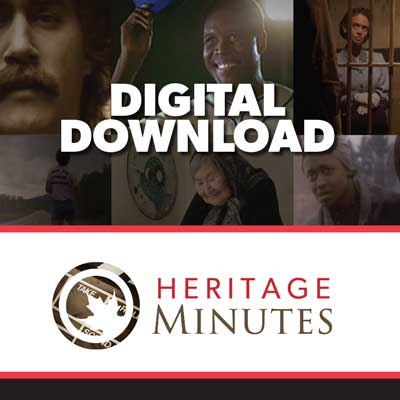 Heritage Minutes Digital Downloads